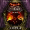 Cirque du Freak: A Living Nightmare (Cirque du Freak: The Saga of Darren Shan series, Book 1) - Darren Shan