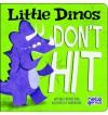 Little Dinos Don't Hit - Michael Dahl, Adam Record