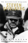 Steven Spielberg: The Unauthorised Biography - John Baxter