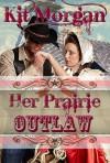 Her Prairie Outlaw - Kit Morgan
