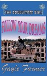 Follow Your Dreams - Gayle Farmer