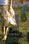 Seek the Living: A Novel - Ashley Warlick