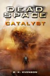 Dead Space: Catalyst - B.K. Evenson, Brian Evenson