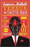 Emperor Mollusk vs. the Sinister Brain - A. Lee Martinez