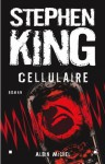 Cellulaire (Littérature étrangère) (French Edition) - Stephen King