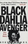 The Black Dahlia Avenger: The True Story - Steve Hodel