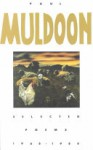 Selected Poems: 1968-1986 - Paul Muldoon
