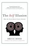 The Self Illusion - Bruce Hood