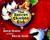 The Secret Chicken Club - George Shannon, Deborah Zemke