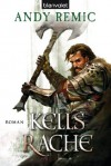 Kells Rache: Roman (German Edition) - Andy Remic, Wolfgang Thon