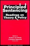 Principled Sentencing: Readings On Theory And Policy - Andrew von Hirsch, Andrew Ashworth