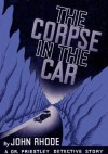 The Corpse in the Car - John Rhode