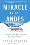Miracle in the Andes: 72 Days on the Mountain and My Long Trek Home - Nando Parrado, Vince Rause
