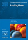 Transiting Planets (Iau S253) - International Astronomical Union, Matthew Holman, Frederic Pont, Dimitar Sasselov, Matthew J. Holman, International Astronomical Union, Symposium Staff