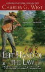 Left Hand of the Law - Charles G. West