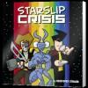 Starslip Crisis: Volume 1 - Kris Straub