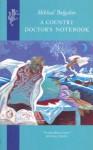 A Country Doctor's Notebook - Mikhail Bulgakov