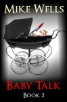 Baby Talk, Book 2 - Mike Wells