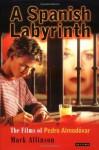 A Spanish Labyrinth: Films of Pedro Almodóvar, The - Mark Allinson, Pedro Almodóvar