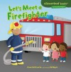 Let's Meet a Firefighter - Gina Bellisario, Ed Myer