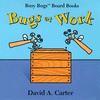 Bugs at Work - David A. Carter