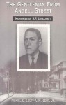 The Gentleman From Angell Street: Memories of H.P. Lovecraft - Muriel E. Eddy, C.M. Eddy Jr., Jim Dyer