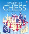 Starting Chess (First Skills) - Harriet Castor, Rebecca Treays, Cheryl Evans, Norman Young, Howard Allman, Rachel Wells, Maria Wheatley, David Norwood, Clive Felton