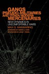 Gangs, Pseudo-Militaries, and Other Modern Mercenaries: New Dynamics in Uncomfortable Wars - Max Manwaring, John T. Fishel, Edwin G. Corr