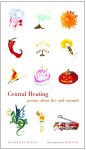 Central Heating: Poems About Fire and Warmth - Marilyn Singer, Meilo So