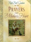 Prayers from a Mother's Heart - Ruth Bell Graham