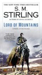 Lord of Mountains: A Novel of the Change - S.M. Stirling