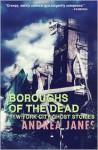 Boroughs of the Dead: New York City Ghost Stories - Andrea Janes