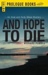 And Hope to Die: An Arab and Andy Blake mystery (Prologue Crime) - Richard Powell