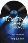 Stompin' at the Grand Terrace: A Jazz Memoir in Verse [With CD (Audio)] - Philip Bryant