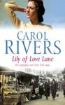 Lily of Love Lane - Carol Rivers, Annie Aldington