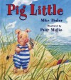 Pig Little - Mike Thaler, Paige Miglio