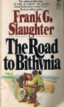 The Road to Bithynia - Frank G. Slaughter
