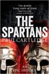 The Spartans: An Epic History - Paul Anthony Cartledge