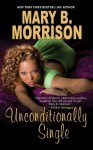 Unconditionally Single (Honey Diaries) - Mary B. Morrison
