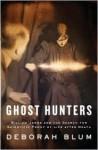 Ghost Hunters - Deborah Blum