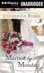 Married by Monday - Catherine Bybee, Tanya Eby