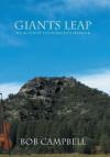 Giants Leap: An Activist Folksinger's Memoir - Bob Campbell