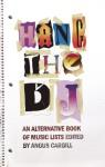 Hang the DJ: An Alternative Book of Music Lists - Angus Cargill