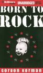 Born to Rock (Audio) - Gordon Korman