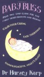 Baby Bliss: Your One-Stop Guide for the First Three Months and Beyond - Harvey Karp