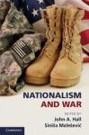 Nationalism and War - John A. Hall, Siniša Malešević