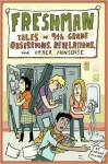 Freshman: Tales of 9th Grade Obsessions, Revelations, and Other Nonsense - Corinne Mucha