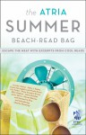The Atria Summer 2012 Beach-Read Bag: Escape the Heat with Excerpts from Cool Reads - Jennifer Weiner, Félix J. Palma, Lisa Tucker
