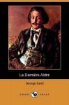 La Derniere Aldin - George Sand