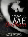 Promise Me Darkness - Paige Weaver, Renee Chambliss